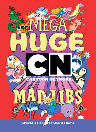 Mega Huge Cartoon Network Mad Libs