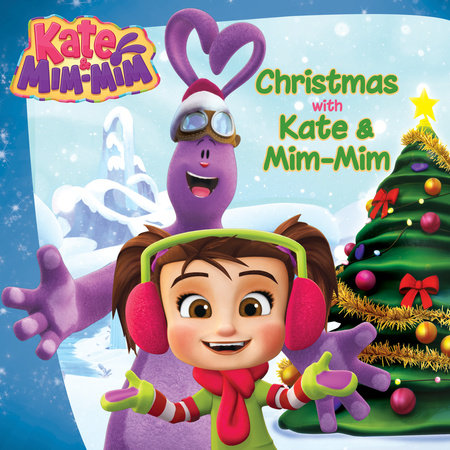 Christmas with Kate and Mim-Mim